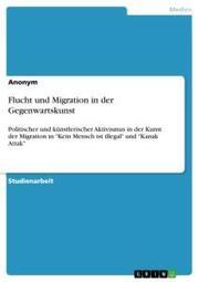 Flucht und Migration in der Gegenwartskunst