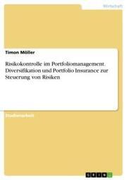 Risikokontrolle im Portfoliomanagement. Diversifikation und Portfolio Insurance zur Steuerung von Risiken