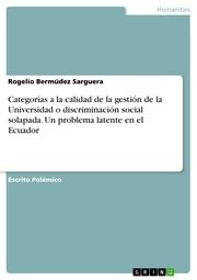 Categorías a la calidad de la gestión de la Universidad o discriminación social solapada. Un problema latente en el Ecuador
