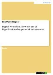 Digital Nomadism. How the era of Digitalisation changes work environment