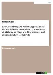 Die Auswirkung des Verfassungsrechts auf die immissionsschutzrechtliche Beurteilung des Glockenschlags von Kirchtürmen und des islamischen Gebetsrufs