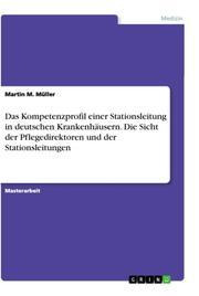 Das Kompetenzprofil einer Stationsleitung in deutschen Krankenhäusern. Die Sicht der Pflegedirektoren und der Stationsleitungen