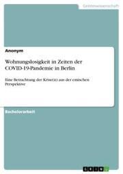 Wohnungslosigkeit in Zeiten der COVID-19-Pandemie in Berlin