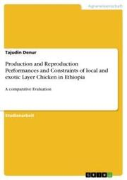Production and Reproduction Performances and Constraints of local and exotic Layer Chicken in Ethiopia
