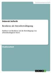 Resilienz als Stressbewältigung