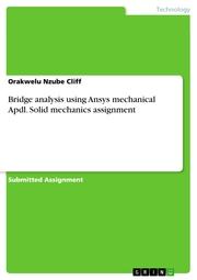 Bridge analysis using Ansys mechanical Apdl. Solid mechanics assignment