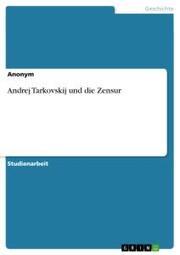 Andrej Tarkovskij und die Zensur