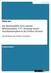 Die Burchardiflut 1634 und die Weihnachtsflut 1717. Deutung zweier Naturkatastrophen in der Frühen Neuzeit