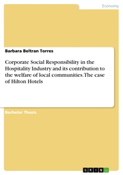 Corporate Social Responsibility in the Hospitality Industry and its contribution to the welfare of local communities. The case of Hilton Hotels