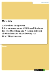 Architektur integrierter Informationssysteme (ARIS) und Business Process Modelling and Notation (BPMN) als Verfahren zur Modellierung von Geschäftsprozessen