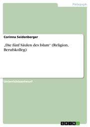 'Die fünf Säulen des Islam' (Religion, Berufskolleg)