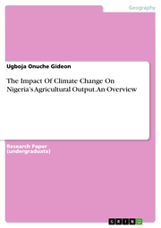 The Impact Of Climate Change On Nigeria's Agricultural Output. An Overview