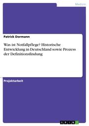Was ist Notfallpflege? Historische Entwicklung in Deutschland sowie Prozess der Definitionsfindung