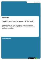 Das Weltmachtstreben unter Wilhelm II.