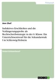 Induktives Erschließen und die Verlängerungsprobe als Rechtschreibstrategie in der 6. Klasse. Ein Unterrichtsentwurf für die Sekundarstufe I in Schleswig-Holstein