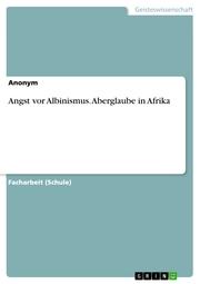 Angst vor Albinismus. Aberglaube in Afrika