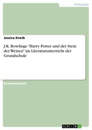 J.K. Rowlings 'Harry Potter und der Stein der Weisen' im Literaturunterricht der Grundschule