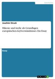 Hikesie und Asylie als Grundlagen europäischen Asylverständnisses. Ein Essay