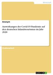 Auswirkungen der Covid-19 Pandemie auf den deutschen Inlandstourismus im Jahr 2020