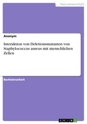 Interaktion von Deletionsmutanten von Staphylococcus aureus mit menschlichen Zellen