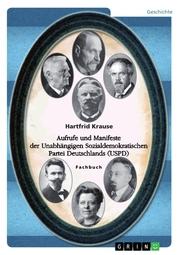 Aufrufe und Manifeste der Unabhängigen Sozialdemokratischen Partei Deutschlands (USPD)