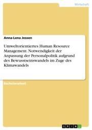 Umweltorientiertes Human Resource Management. Notwendigkeit der Anpassung der Personalpolitik aufgrund des Bewusstseinswandels im Zuge des Klimawandels