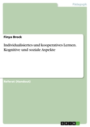 Individualisiertes und kooperatives Lernen. Kognitive und soziale Aspekte