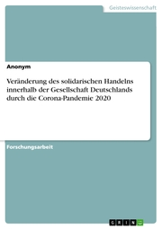 Veränderung des solidarischen Handelns innerhalb der Gesellschaft Deutschlands durch die Corona-Pandemie 2020