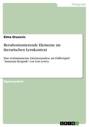 Berufsorientierende Elemente im literarischen Lernkontext