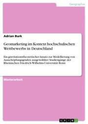 Geomarketing im Kontext hochschulischen Wettbewerbs in Deutschland