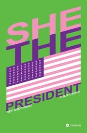 She, the President.