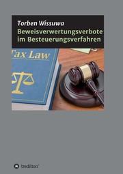 Beweisverwertungsverbote im Besteuerungsverfahren