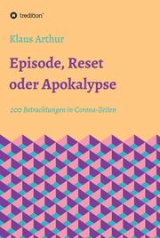 Episode, Reset oder Apokalypse