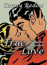 TRUE LOVE - Der magische Augenblick