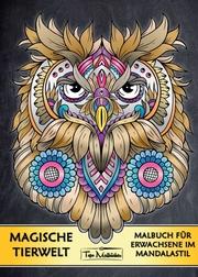 Malbuch für Erwachsene Tiere: Magische Tierwelt Ausmalbilder im Mandala Stil - Topo Malbücher