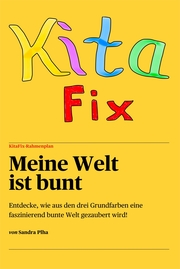 KitaFix-Rahmenplan 'Meine Welt ist bunt'