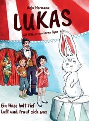 Lukas - Ein Hase holt tief Luft und traut sich was
