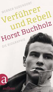 Verführer und Rebell - Horst Buchholz