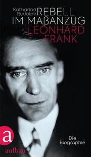 Rebell im Maßanzug. Leonhard Frank - Cover