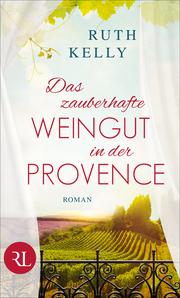 Das zauberhafte Weingut in der Provence - Cover