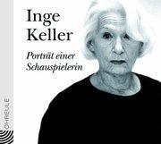 Inge Keller - Porträt einer Schauspielerin