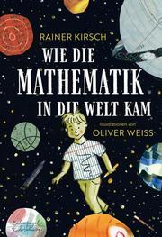 Wie die Mathematik in die Welt kam