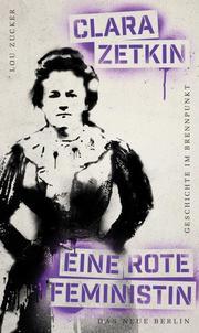 Clara Zetkin - Eine rote Feministin