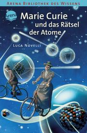 Marie Curie und das Rätsel der Atome