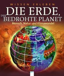 Die Erde, der bedrohte Planet