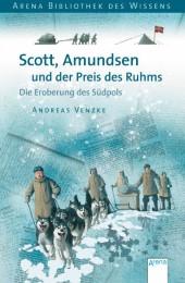 Scott, Amundsen und der Preis des Ruhms