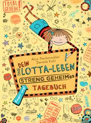 Dein Lotta-Leben - Streng geheimes Tagebuch