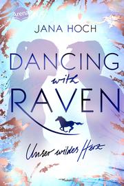 Dancing with Raven - Unser wildes Herz