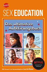 SEX EDUCATION: A Guide to Life for the Real World