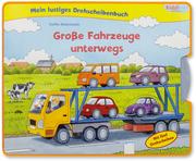 Mein lustiges Drehscheibenbuch - Große Fahrzeuge unterwegs